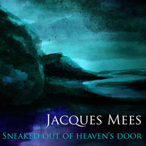 Jacques Mees _Sneaked out of heaven's do
