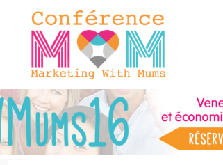 Intervention le jeudi 6 octobre 2016 lors de la journée Marketing with Mums.