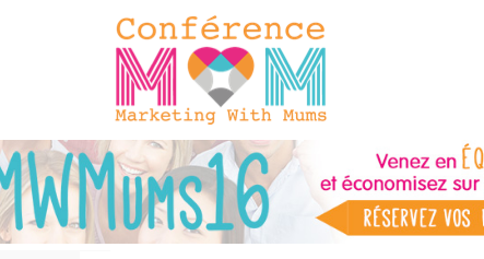 Intervention le jeudi 6 octobre 2016 lors de la journée Marketing with Mums.