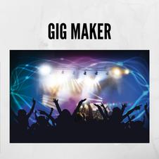 Gig Maker