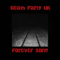 Death Party UK - Forever Song