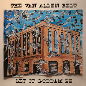 """Let It Goddam Be"" by The Van Allen Belt - Album Review by Stuart Turnbull"