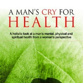 A Man's Cry For Health