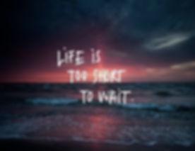 Life is too short.jpg