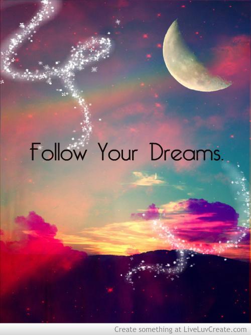 Follow your dreams 3.jpg