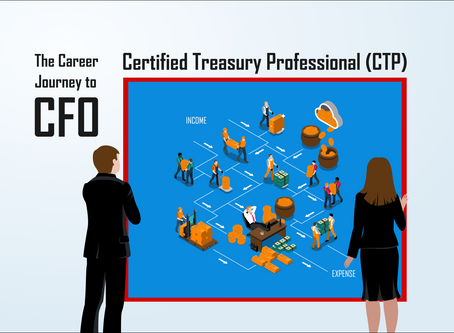The Career Journey to CFO (Certified Treasury Professional)
