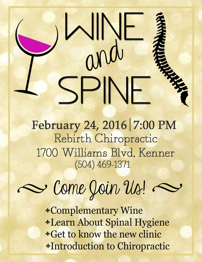 Come joins us for WINE AND SPINE NIGHT here at Rebirth Chiropractic. Enjoy complementary WINE while