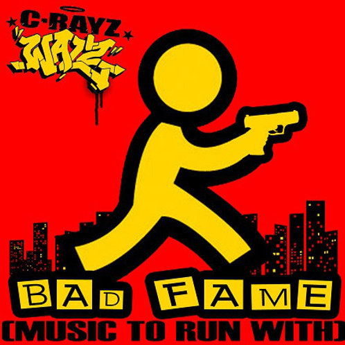 C-Rayz Walz – Bad Fame (Music To Run With) # 38 (Compact Disc)