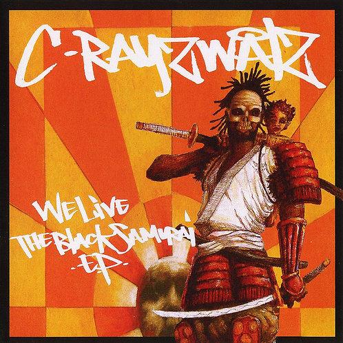 C-Rayz Walz – We Live: The Black Samurai E.P. #8 (Compact Disc)