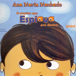 A propósito do livro O menino que espiava pra dentro, de Ana Maria Machado