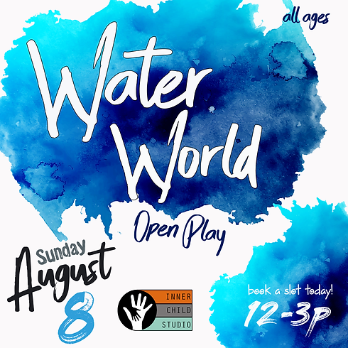 WATER WORLD Session 1 [Open Play]