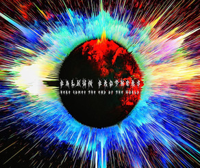 BALKUN BROTHERS, Here Comes The End of the World