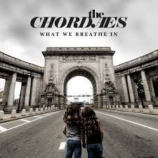 THE CHORDAES, What We Breathe In