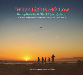 KENNY KOTWITZ & THE LA JAZZ QUINTET, When Lights Are Low