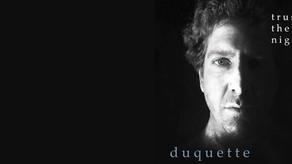 DUQUETTE, Trust The Night