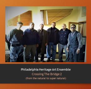 PHILADELPHIA HERITAGE ART ENSEMBLE, Crossing The Bridge 2
