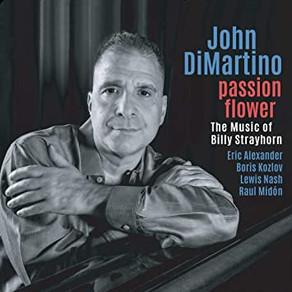 JOHN DI MARTINO, Passion Flower: The Music of Billy Strayhorn