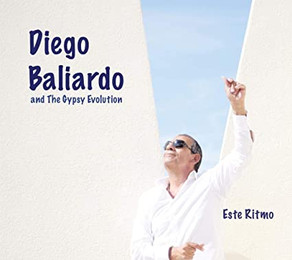 DIEGO BALIARDO and The Gypsy Evolution, Este Ritmo