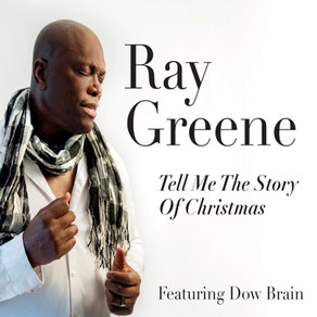 RAY GREENE featuring DOW BRAIN, Tell Me The Story of Christmas (a jazz influenced holiday album)