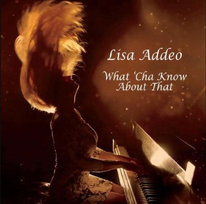 "LISA ADDEO, ""What Cha' Know About That"""
