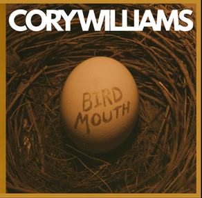CORY WILLIAMS, Bird Mouth
