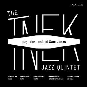 THE TNEK JAZZ QUINTET Plays the Music of Sam Jones