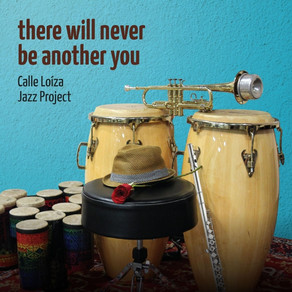 CALLE LOIZA JAZZ PROJECT, There Will Never Be Another You