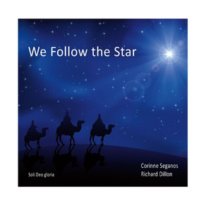 RICHARD DILLON & CORINNE SEGANOS, We Follow The Star