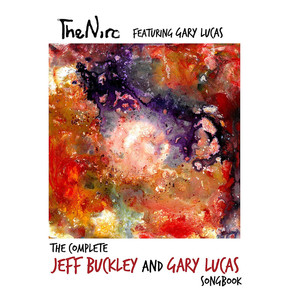 THE NIRO featuring GARY LUCAS, The Complete Jeff Buckley and Gary Lucas Songbook