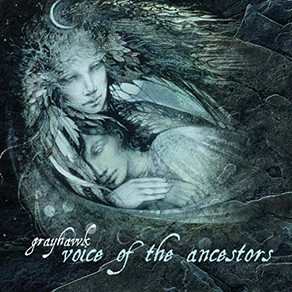 GRAYHAWK, Voice of the Ancestors
