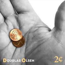 DOUGLAS OLSEN, 2 Cents