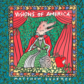 MATTHEW SQUIRES, Visions of America