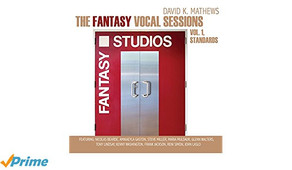 DAVID K. MATHEWS, The Fantasy Vocal Sessions, Vol. 1, Standards