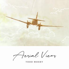TODD MOSBY, Aerial Views