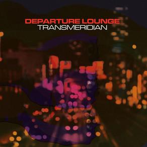 DEPARTURE LOUNGE, Transmeridian