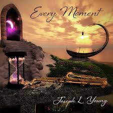 JOSEPH L. YOUNG, Every Moment