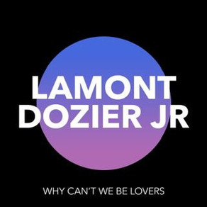 """LAMONT DOZIER, JR. """"Why Can't We Be Lovers""""/""""I'm Gonna Take My Time"""""""