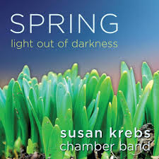SUSAN KREBS CHAMBER BAND, Light Out of Darkness