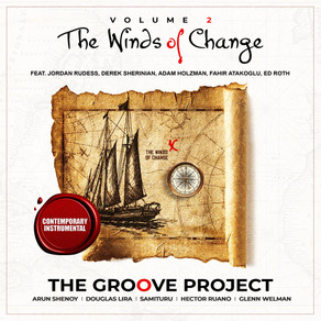 THE GROOVE PROJECT: Volume 2: The Winds of Change