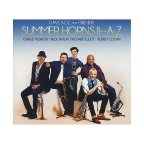 DAVE KOZ and FRIENDS, Summer Horns II: From A to Z