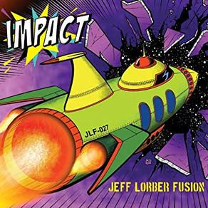 JEFF LORBER FUSION, Impact