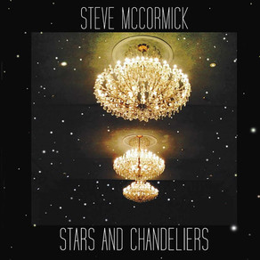 STEVE McCORMICK, Stars and Chandeliers