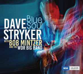 DAVE STRYKER with BOB MINTZER and the WDR BIG BAND, Blue Soul