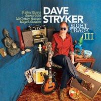 DAVE STRYKER, Eight Track III