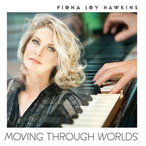 FIONA JOY HAWKINS, Moving Through Worlds