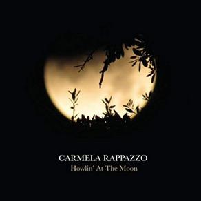 CARMELA RAPPAZZO, Howlin' At The Moon
