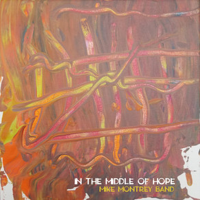 MIKE MONTREY BAND, In the Middle of Hope