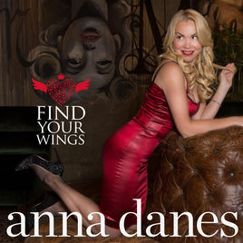 ANNA DANES, Find Your Wings