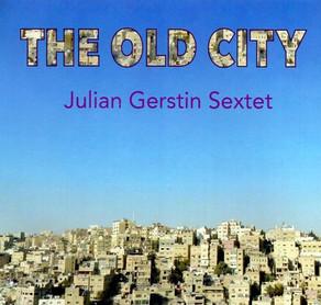 JULIAN GERSTIN SEXTET, The Old City