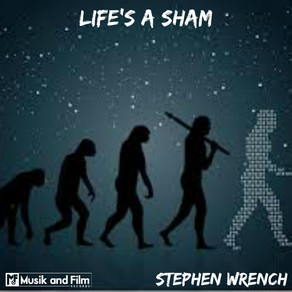 """STEPHEN WRENCH, """"Life's a Sham"""""""